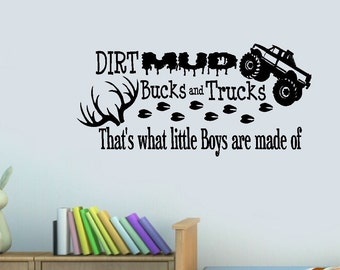 Dirt Mud Bucks and Trucks, That's what little boys are made of
