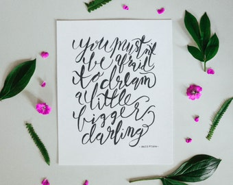 Dream A Little Bigger, Darling // Hand Lettered / Quote / Inception / 8 x 10 / Art Print / Typography / Black and White / Modern Minimalist