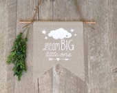 Wall Decor Nursery Art Wall Hanging Kids Room Linen Flag Rustic Banner Pennant Arrow Cloud Dream Big Little One Baby Shower Gift Baby Room
