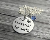 Stamped Jewelry Personalized Jewelry Too Beautiful For Earth - Custom Loss Memorial Remembrance Miscarriage Necklace