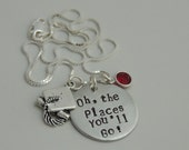 Oh the Places You'll Go - Graduation Necklace - Hand Stamped Pendant Necklace