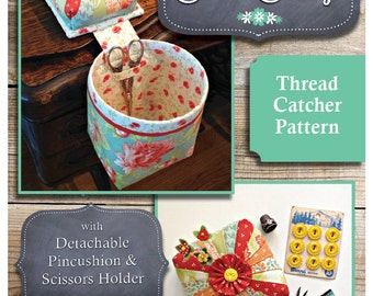 SEW SASSY Thread Catcher Sewing Pattern - Tutorial Style - Sewing Accessory - Pincushion Scrap Bag - Fat Quarter Friendly - Curry Bungalow
