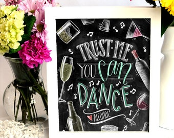 Trust Me You Can Dance, Alcohol Sign, Wedding Sign, Chalkboard Art, Chalk Art, Bar Sign, Wedding Chalkboard