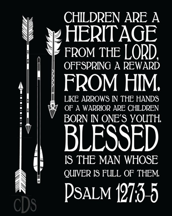 Items Similar To Psalm 127:3-5 Children Are A Heritage