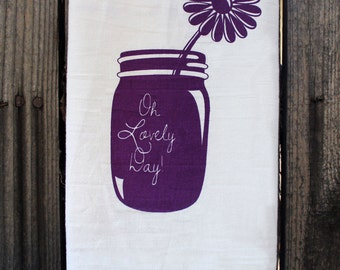 OH LOVELY DAY Mason Jar with Daisy - Cotton Kitchen Towel - Screenprinted Tea Towel