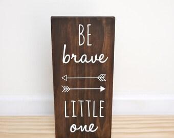 Be Brave Little One Sign, Woodland Nursery, Woodland Baby Shower Gift, Arrow Wall Decor, Tribal Nursery Decor