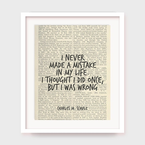 Funny Wall Art Quote, I Never Made a Mistake in My Life, I Thought I Did Once, But I Was Wrong, Charles M. Schulz, Printable Funny Quote