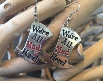Alice in Wonderland Earrings, We're All Mad Here Earrings, Mad Hatter Earrings, Cheshire Cat Earrings