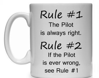 Rule #1 The Pilot Is Always Right Rule #2 If The Pilot Is Ever Wrong See Rule 1 Mug Cup Gift Present Aeroplane Airplane Plane Helicoptor Fly