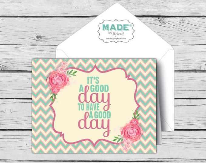 DIGITAL It's a GOOD Day to Have a Good Day Note CARD, Motivational Cards, Positive Inspiration, Made-to-Match Cards, Stationery