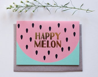happy melon | greeting card | happy card | watermelon | melon | summer | just because | all occasion