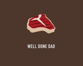 Funny Father's Day Card | Steak Father's Day Card | Well Done Dad