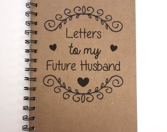 Letters to my Future Husband, Future Husband, Future Bride, Wedding Day Gift, Journal, Love Note, Love Messages, Wife, Husband, Personalized