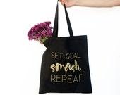 Set Goal Smash Repeat | Black Tote Bag | Screen Print Tote | Graduation Gift for Her