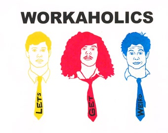 "Hand-Pulled Four Color 'Workaholics' Screen Print Poster 12.5""x9.5"""