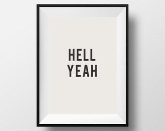 Hell Yeah, Motivational Art, Quotes, Printable, Typography Print, Poster, Print, InspirationalQuote, Scandinavian Art, Housewares, Printable