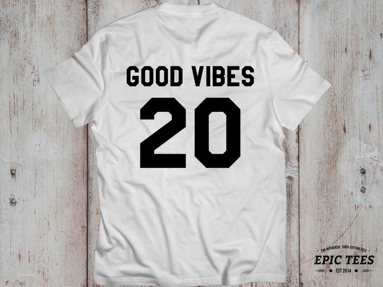 Good vibes 20 t shirt good vibes 20 shirt tumblr shirt for Good white t shirts