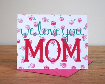 We Love You, Mom - Mother's Day Card From Us