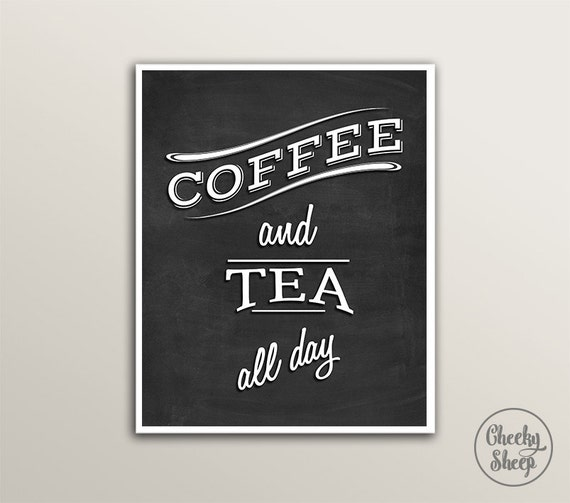 Kitchen art print coffee and tea all day by for 11x14 paper size