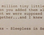 Sleepless in Seattle - Hand Typed Typewriter Quote - It was a million tiny little things.....
