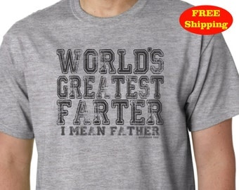 Funny World's Greatest Farter Father Tee Shirt Birthday Father's Day Gift 4 Colors FREE SHIPPING Custom Design