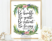 Ephesians 4:2 Be humble Be gentle Be patient Be loving floral Bible verse Scripture poster print typography wedding art print wall decor