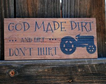"Reclaimed Rustic Wood Sign God Made Dirt And Dirt Don't Hurt 10""x6"""