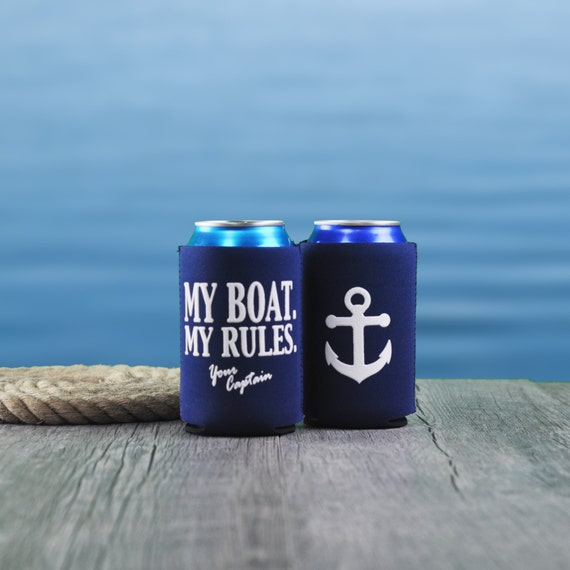 My Boat. My Rules. Your Captain Beer Can Cooler, Nautical Cozie, Nautical Gifts, Boat Gifts