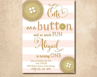 Cute as a Button Birthday Invitation printable/Digital File/girl birthday invitation, gold and pink, pink and gold/Wording can be changed