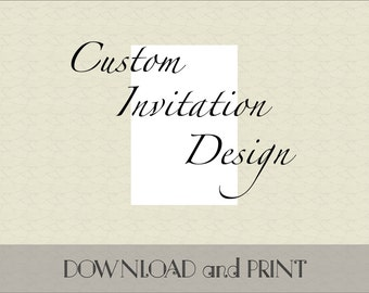 Printable Custom Invitation Design