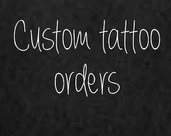 Custom tattoo orders