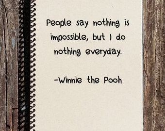 Winnie the Pooh Nothing Quote - Nothing is Impossible - Funny Quote - Pooh Bear Quotes