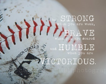 8x10 Strong & Brave Baseball Print