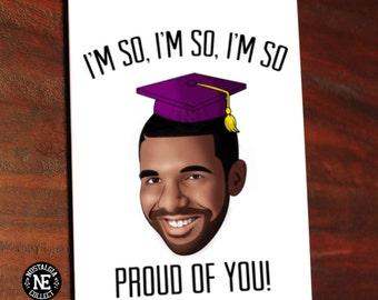 I'm So Proud of You - Drake Lyrics Inspired Graduation Card - Good Job Congratulations Card 5 X 7 Inches