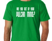 Are You Out of Your Vulcan Mind Star Trek Doctor McCoy Bones Spock Zachary Quinto Leonard Nimoy DeForest Kelly Karl Urban Quote Tshirt