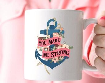Coffee Mug You Make Me Strong Anchor Larry Stylinson Mug