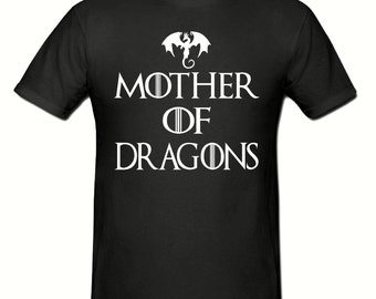 Mother of dragons unisex t shirt,sizes small- 2xlarge,tee shirt, blogger, hipster t shirt
