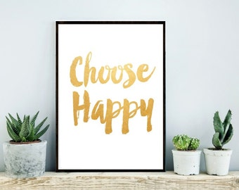 Choose Happy Print, Printable Wall Art, Typography Print,  Instant Download, Modern Wall Art, Typography Quote