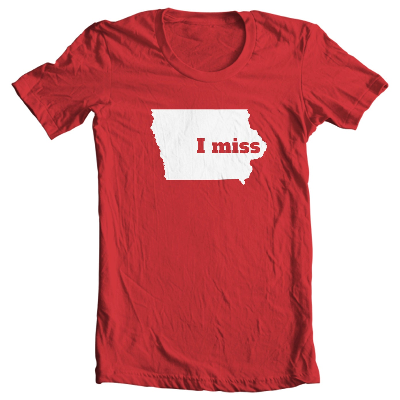 Iowa T-shirt - I Miss Iowa - My State Iowa T-shirt