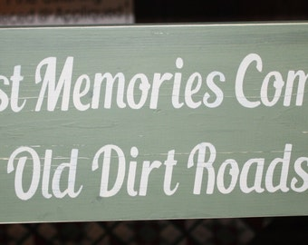 Rustic The Best Memories Come From Old Dirt Roads Wood Sign