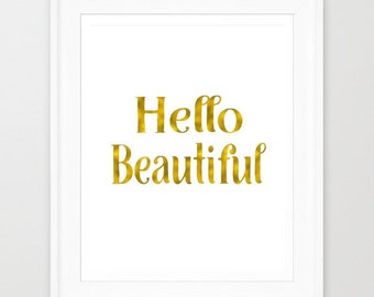 Gold Foil Printable, Hello Beautiful, Inspirational Art Print, Gold Typography Print, Printable Art Quote