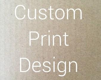 Custom Print Design