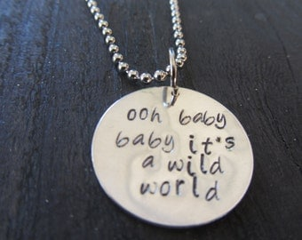 "Hand Stamped Jewelry ""ooh baby baby it's a wild world"" - Cat Stevens Inspired"