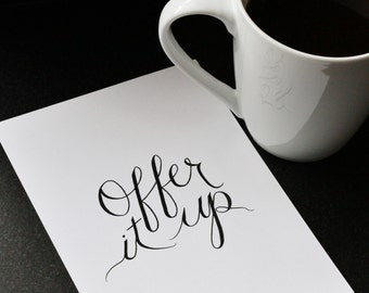 Offer It Up 5x7 Print