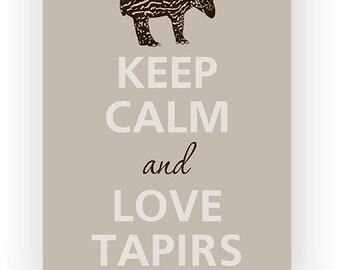 Keep calm and love tapirs