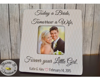 Today a Bride Tomorrow a Wife Picture Frame, Parents Gift, Mother of the Bride, Father of the Bride, Parents Gift, Wedding Thank You Gift