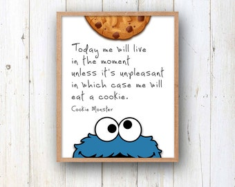 Cookie Monster Quote 5 x 7 or 8 x 10 PHYSICAL Wall Art Typography Live In The Moment Inspirational Funny Motivational Gift Poster Print