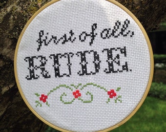 "Subversive Cross Stitch- ""first of all, RUDE."""