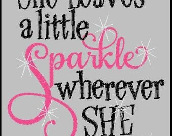 She leaves a little Sparkle wherever she goes 5x7 embroidery design