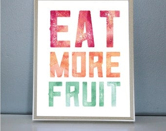 Eat More Fruit - Wall/Art Print 8X10, 11X14